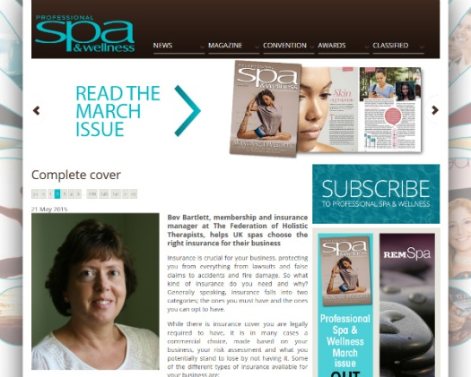 FHT's membership and insurance manager, Bev Bartlett, helps UK spas choose the right insurance for their business in an article published on the Professional Spa & Wellness website. As well as explaining the benefits of employers' liability and medical malpractice, the piece also looks at some lesser-known types of insurance cover, such as business interruption and employee dishonesty.