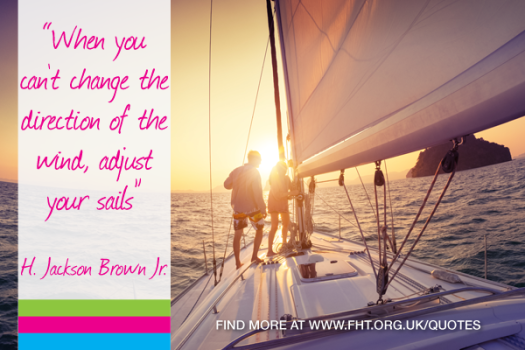 when you can't change the direction of the wind, adjust your sails